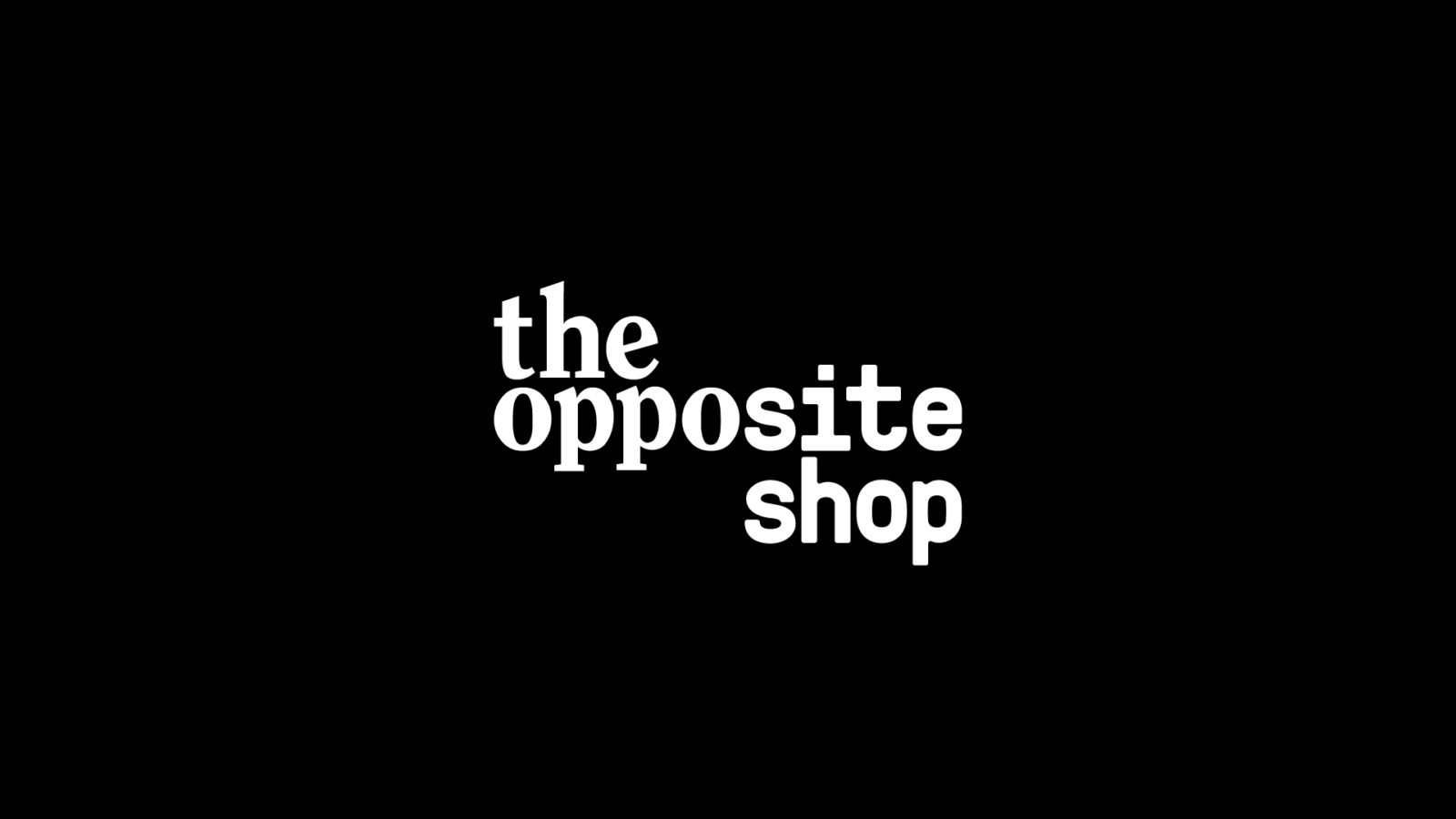 The Opposite Shop