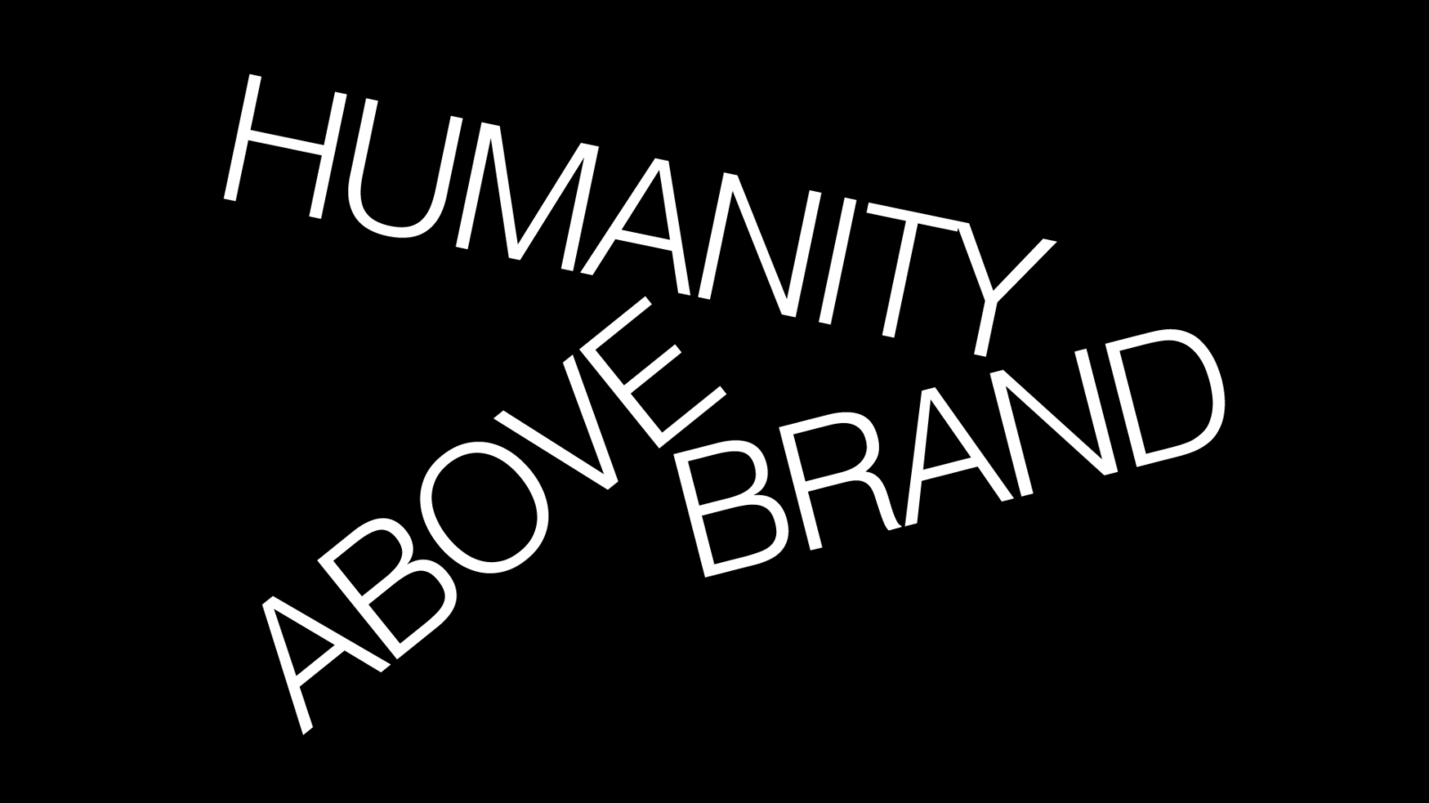 Humanity Above Brand